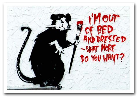 Printed Wall Murals i m out of bed and dressed what more do you want rat