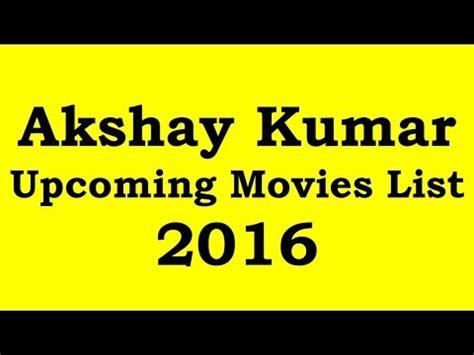 akshay kumar upcoming movies in 2016 blog to bollywood akshay kumar upcoming movies 2016 youtube
