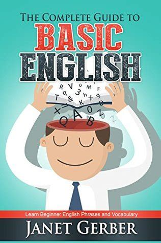 simple english learning book the complete guide to basic english learn beginner