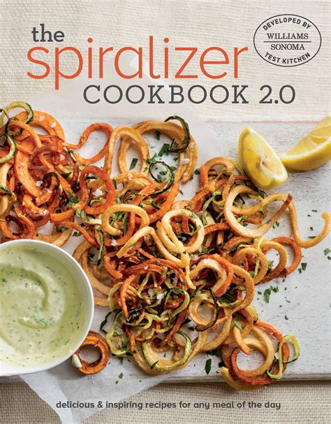 the most innovative spiralizer recipes the best cookbook for spiralized fruits and vegetables books spiralizer 2 0 cookbook book by williams sonoma test