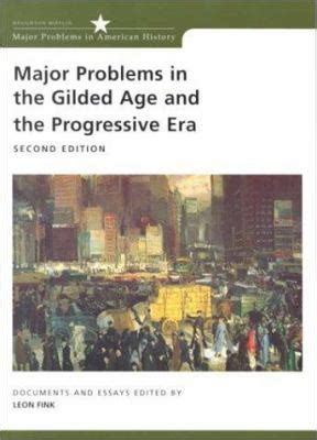 major problems in the gilded age and the progressive era