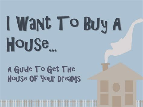 I Want To Buy A House A Guide To Get The House Of Your Dreams