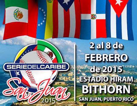 2015 serie del caribe puerto rico b 201 isbol serie caribe escambray
