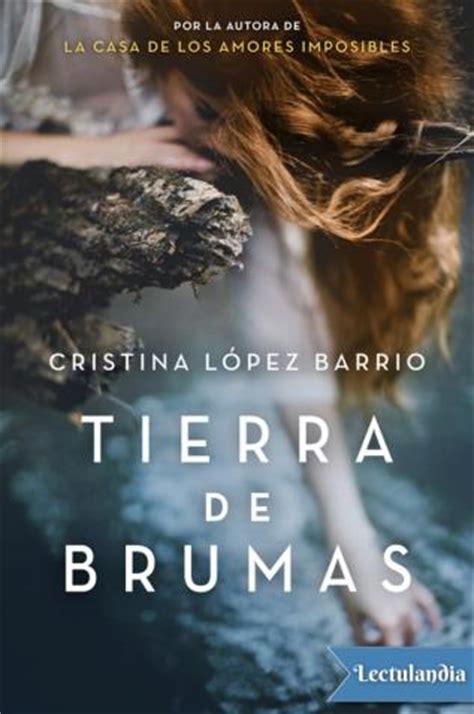tierra de brumas cristina l 243 pez barrio descargar epub y pdf gratis lectulandia
