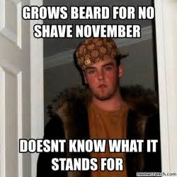 No Shave November Meme - grows beard for no shave november