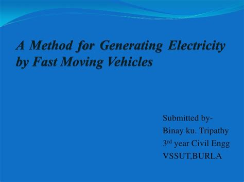 a method for generating electricity by fast moving by binay