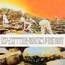 houses of the holy led zeppelin my personal list my