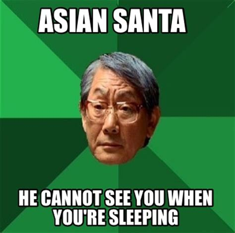 Asian Dog Meme - meme creator asian santa he cannot see you when you re
