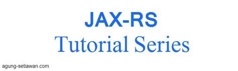 membuat web service json rest web service jax rs agung setiawan