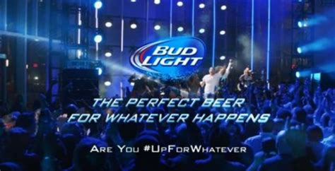 are you up for whatever bud light is myhandlebar