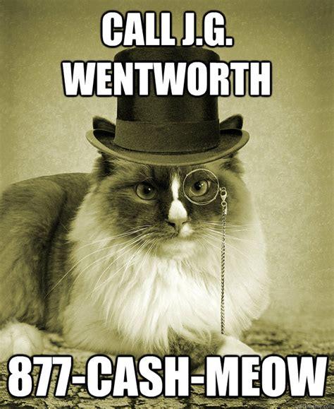 Meow Meme - cash meow j g wentworth know your meme