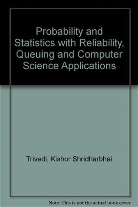 probability and statistics for computer science books probability and statistics with reliability queuing and