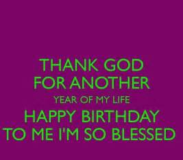 Happy Birthday Wishes For Yourself 25 Best Its My Birthday Quotes On Pinterest It S My