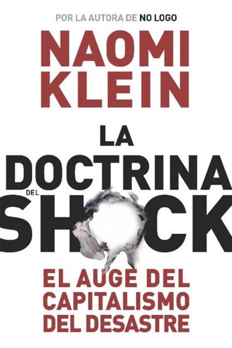 libro the shock doctrine the la doctrina del shock de naomi klein para entender el presente terra org ecolog 237 a pr 225 ctica