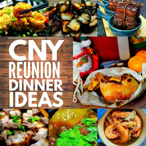 new year dinner recipes new year reunion dinner ideas eckitchensg