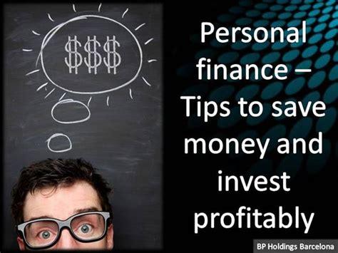 personal financial advice money saving tips personal finance tips to save money and invest