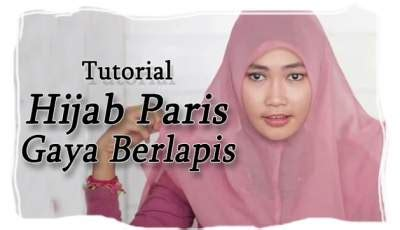 tutorial hijab paris bisikan com tutorial hijab paris gaya berlapis