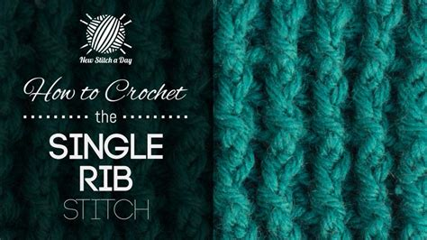 how to rib knit how to crochet the single rib stitch crochet stitch