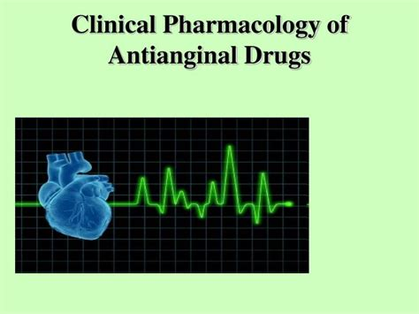 Ppt Clinical Pharmacology Of Antianginal Drugs Powerpoint Presentation Id 4269744 Pharmacology Ppt Presentation
