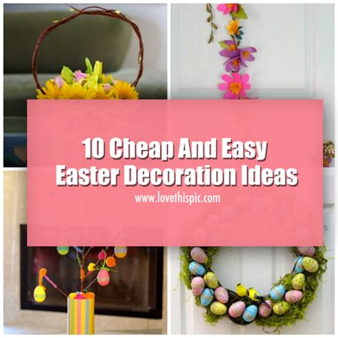 cheap and easy decorations 10 cheap and easy easter decoration ideas