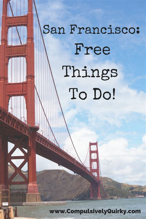 7 Things To Do In San Francisco by San Francisco Free Things To Do Compulsively