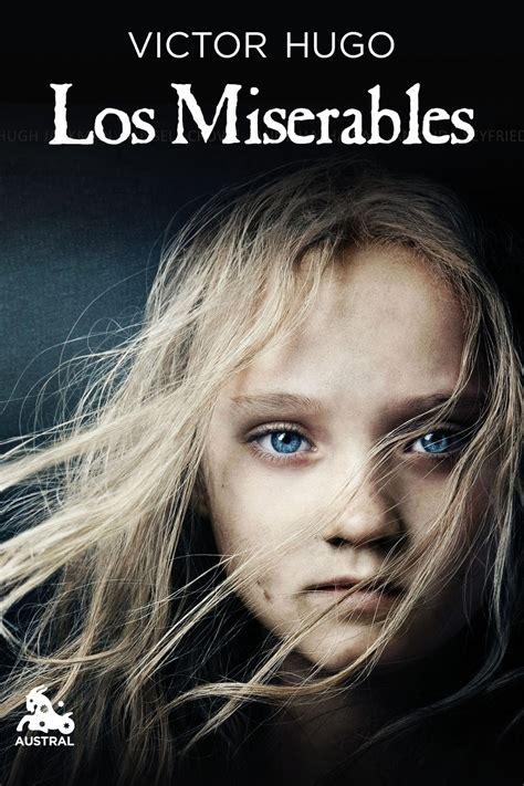 libro los miserables los miserables v 237 ctor hugo entona su drama