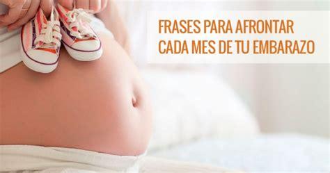 imagenes bonitas sobre el embarazo frases para afrontar mejor cada mes de tu embarazo