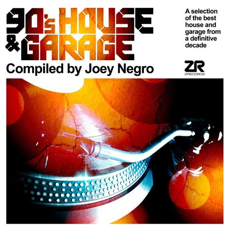 90s Garage Songs by Mange Disque 90 S House Garage Compiled By Joey Negro