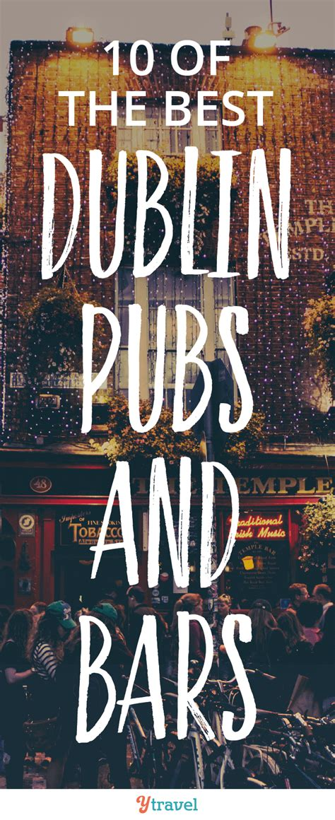top dublin bars 10 of the best dublin pubs and bars dublin ireland