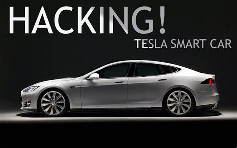 Tesla Hacked Tesla Cars Can Be Hacked To Locate And Unlock Remotely
