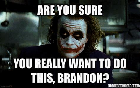 Brandon Meme - brandon meme 28 images brandon meme memes brandon s a