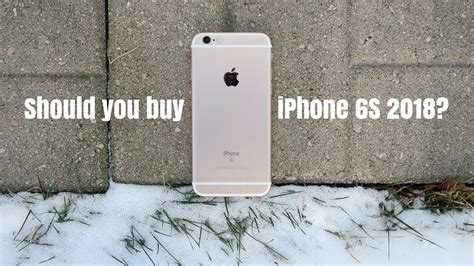 should you buy iphone 6s in 2018