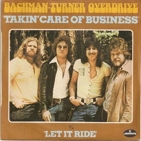 takin care of business let it ride by bachman turner