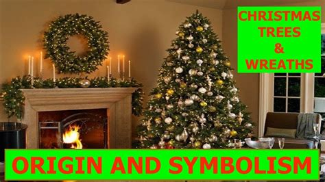 why christmas trees wreaths the meaning of christmas
