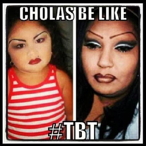 Chola Meme - cholas be like tbt hahaha funny pinterest