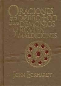 libro oraciones que rompen maldiciones oraciones que derrotan a los demonios y rompen maldiciones john eckhardt 9781616383251