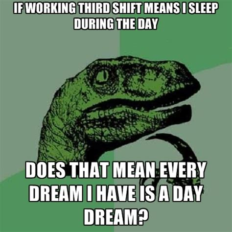 Third Shift Meme - philosoraptor memes create meme