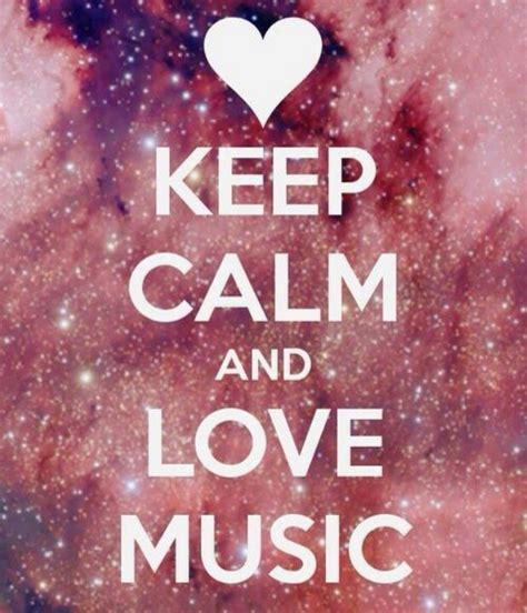 Music Keep Calm Quotes And Pop Music Pinterest | keep calm and love music music pinterest tumbler quotes