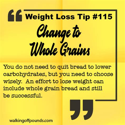whole grains lose weight weight loss tip change to whole grains walking pounds