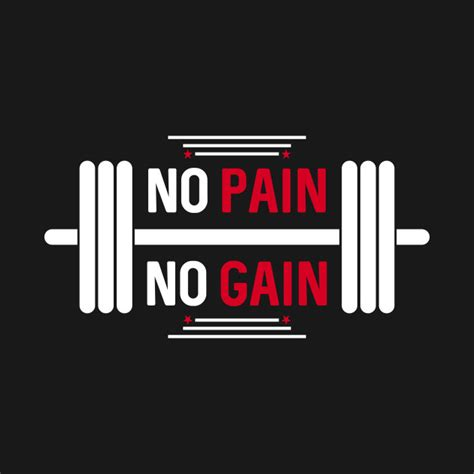 No Pains No Gains Essay by No No Gain No No Gain Quote Fitness Work Succeed Effort Trainer T Shirt