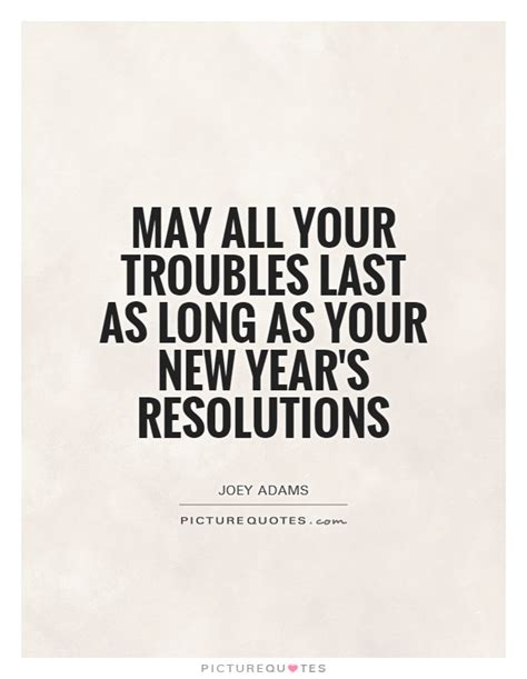 new year last may all your troubles last as as your new year s