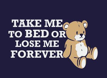 take me to bed or lose me forever the best bear t shirts list teenormous com