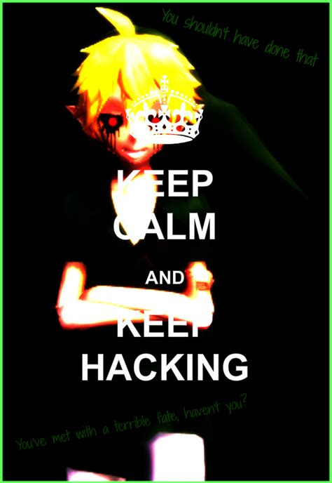 keeps hacking keep calm and keep hacking by princessbubblegum9 on deviantart