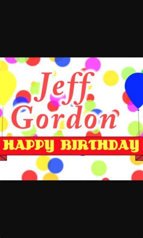 Jeff Gordon Birthday Card Jeff Gordon S Birthday Celebration Happybday To