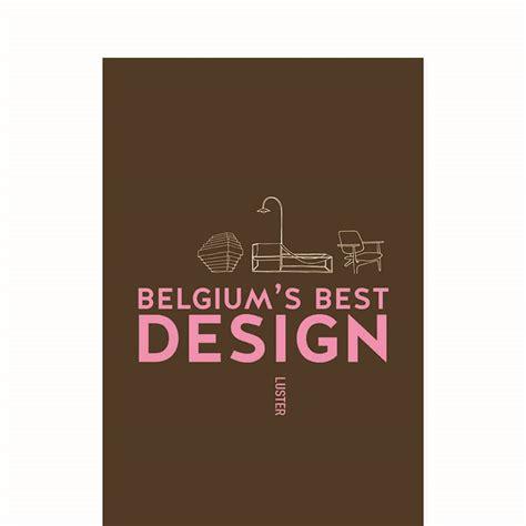 belgian design belgium s best design luster
