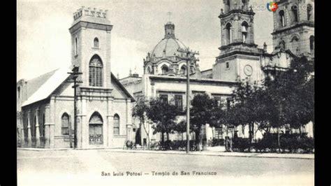 imagenes historicas de san luis potosi imagenes antiguas de san luis potosi youtube