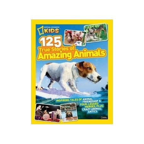 libro 125 true stories of 125 true stories of amazing animals english wooks