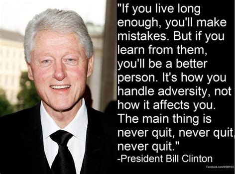 Quote Of The Day Bill Clinton On Americas Obsession With Dirt Second City Style Fashion bill clinton quotes quotesgram