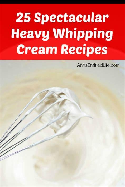 recipe no heavy 25 spectacular heavy whipping recipes