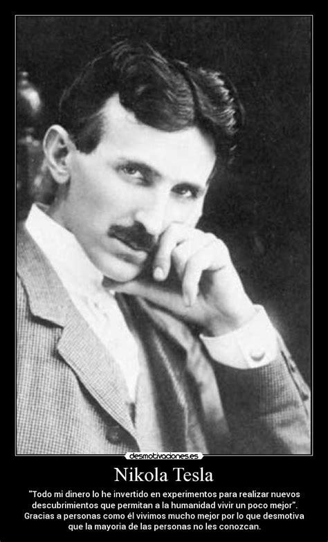 Te Nikola Tesla Nikola Tesla Desmotivaciones Taringa
